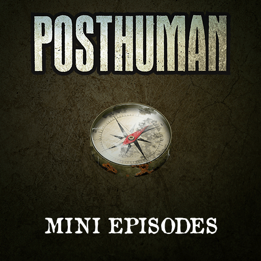 Posthuman mini episodes